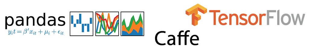 TensorFlow, Pandas, Caffe